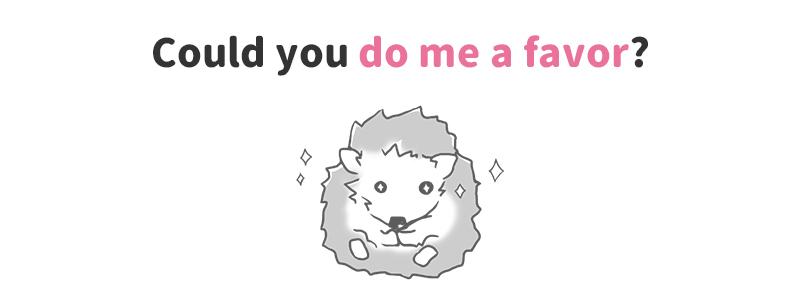do (someone) a favor(~のために尽くす)