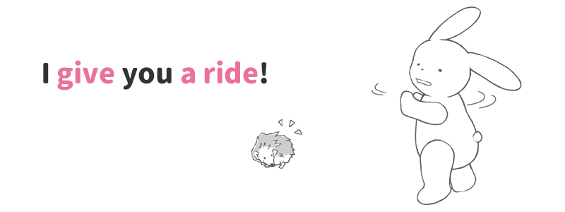 give(someone)a ride(~を乗せてあげる)