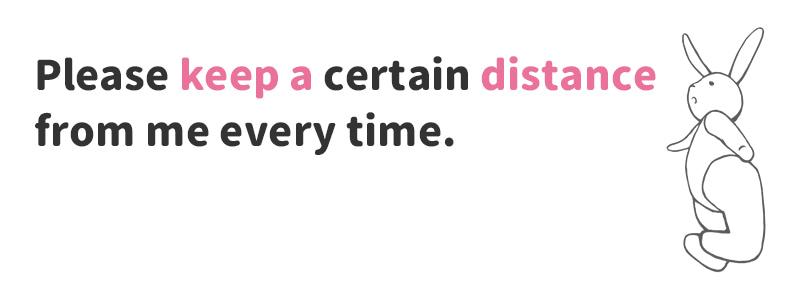 keep a distance(距離を置く)