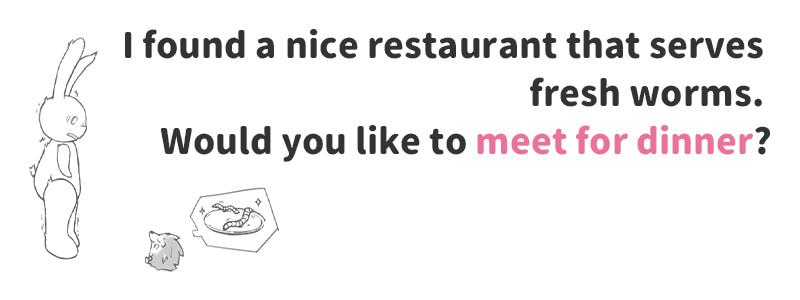 meet for dinner(夕食を一緒にする)