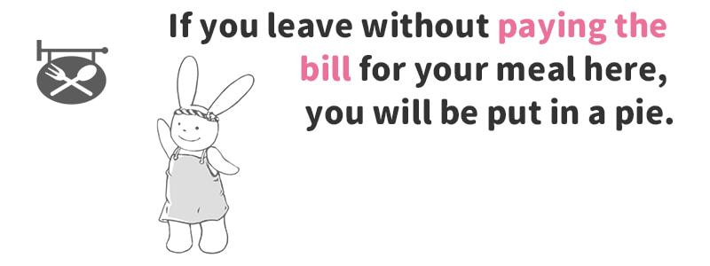 pay the bill(勘定する)
