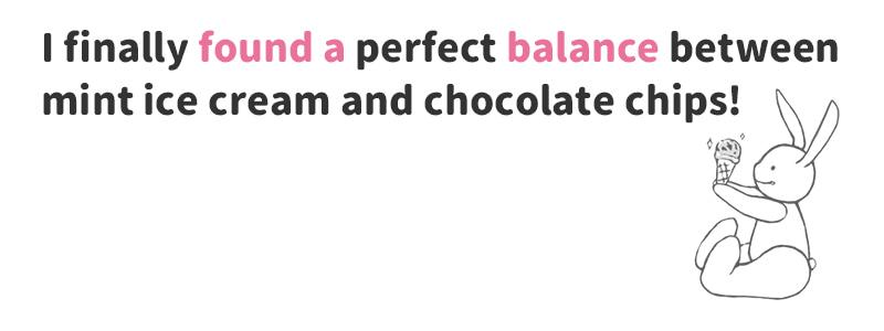 find a balance(バランスをとる)