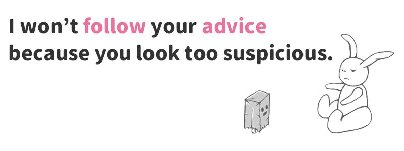 follow advice(忠告に従う)