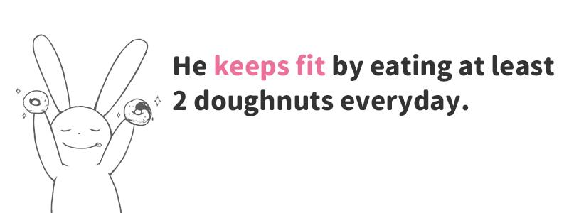 keep fit(健康を維持する)